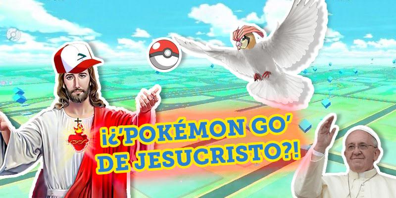 El Vaticano emula a Pokemon y crea Jesucristo Go!